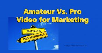 Amateur vs. pro video production for marketing
