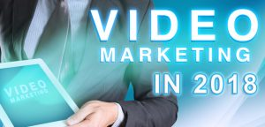 9 ways to use video marketing in 2018