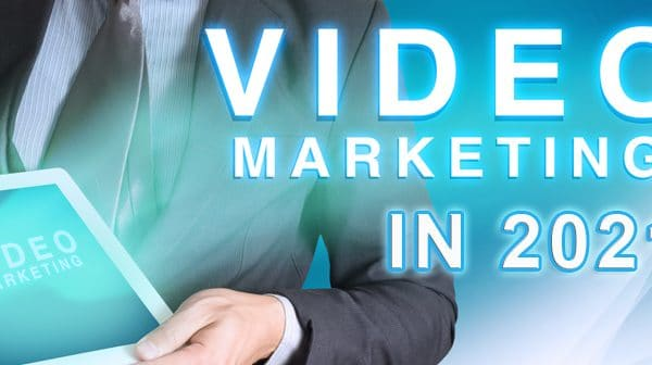 how to use video for marketing in 2021